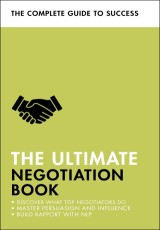 The Ultimate Negotiation Book: Discover What Top Negotiators Do; Master Persuasion and Influence; Build Rapport with NLP