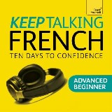 Keep Talking French - Ten Days to Confidence