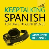Keep Talking Spanish - Ten Days to Confidence