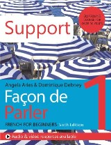 Façon de Parler 1 French Beginner's course 6th edition: Support Book
