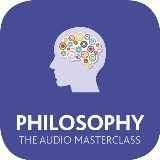 Philosophy: The Audio Masterclass