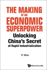 Making Of An Economic Superpower, The: Unlocking China's Secret Of Rapid Industrialization