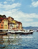 One Day at Portofino from Milan