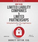 How to Use Limited Liability Companies and Limited Partnerships