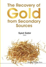 Recovery Of Gold From Secondary Sources, The