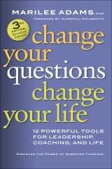Change Your Questions, Change Your Life