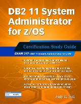 DB2 11 System Administrator for z/OS: Certification Study Guide