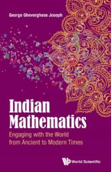Indian Mathematics : Engaging with the World from Ancient to Modern Times