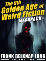 The 9th Golden Age of Weird Fiction MEGAPACK®: Frank Belknap Long (Vol. 2)
