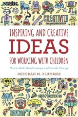 Inspiring and Creative Ideas for Working with Children