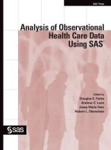 Analysis of Observational Health Care Data Using SAS