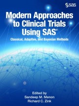 Modern Approaches to Clinical Trials Using SAS: Classical, Adaptive, and Bayesian Methods