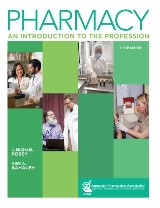 Pharmacy: An Introduction to the Profession, 3e