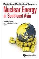 Mapping State And Non-state Actors' Responses To Nuclear Energy In Southeast Asia