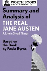 Summary and Analysis of The Real Jane Austen: A Life in Small Things