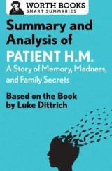 Summary and Analysis of Patient H.M.: A Story of Memory, Madness, and Family Secrets