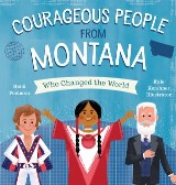 Courageous People from Montana Who Changed the World