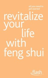 Revitalize Your Life with Feng Shui: Flash