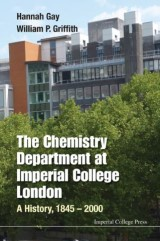 Chemistry Department At Imperial College London, The: A History, 1845-2000