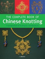 The Complete Book of Chinese Knotting