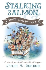 Stalking Salmon & Wrestling Drunks