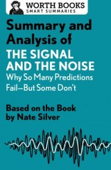 Summary and Analysis of The Signal and the Noise: Why So Many Predictions Fail—but Some Don't