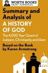 Summary and Analysis of A History of God: The 4,000-Year Quest of Judaism, Christianity, and Islam