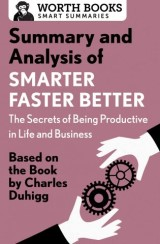 Summary and Analysis of Smarter Faster Better: The Secrets of Being Productive in Life and Business