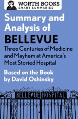 Summary and Analysis of Bellevue: Three Centuries of Medicine and Mayhem at America's Most Storied Hospital
