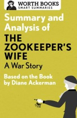Summary and Analysis of The Zookeeper's Wife: A War Story