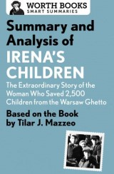 Summary and Analysis of Irena's Children: The Extraordinary Story of the Woman Who Saved 2,500 Children from the Warsaw Ghetto