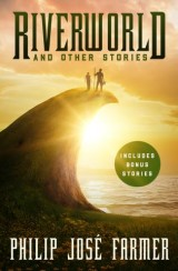 Riverworld and Other Stories