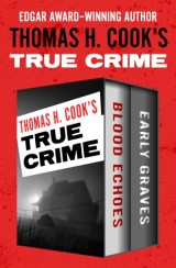Thomas H. Cook's True Crime