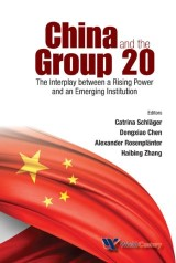China And The Group 20: The Interplay Between A Rising Power And An Emerging Institution