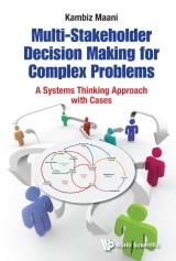 Multi-stakeholder Decision Making For Complex Problems: A Systems Thinking Approach With Cases