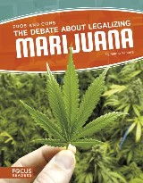 The Debate about Legalizing Marijuana