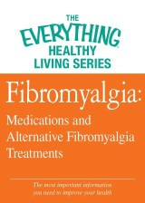 Fibromyalgia: Medications and Alternative Fibromyalgia Treatments