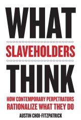 What Slaveholders Think