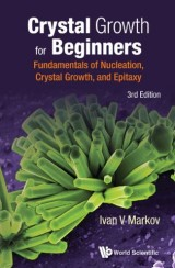 Crystal Growth For Beginners: Fundamentals Of Nucleation, Crystal Growth And Epitaxy (Third Edition)