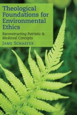 Theological Foundations for Environmental Ethics