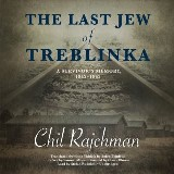 The Last Jew of Treblinka
