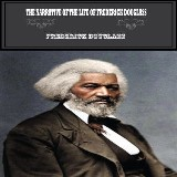 Narrative of the Life of Frederick Douglass, The