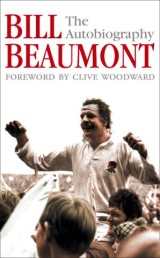 Bill Beaumont: The Autobiography