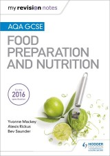 My Revision Notes: AQA GCSE Food Preparation and Nutrition
