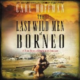 The Last Wild Men of Borneo