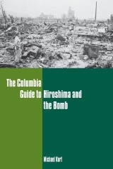 The Columbia Guide to Hiroshima and the Bomb