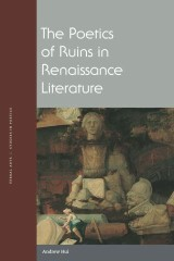 The Poetics of Ruins in Renaissance Literature