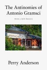 The Antinomies of Antonio Gramsci