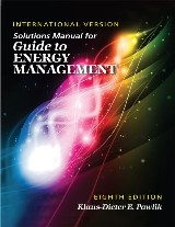 Solutions Manual for Guide to Energy Management,  Eighth Edition International Version