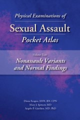 Physical Examinations of Sexual Assault Pocket Atlas, Volume Two: Nonassault Variants and Normal Findings